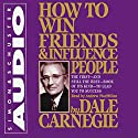 How to Win Friends & Influence People | Livre audio Auteur(s) : Dale Carnegie Narrateur(s) : Andrew MacMillan