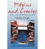 img - for [(Pidgins and Creoles)] [Author: Ishtla Anandishakti Singh] published on (October, 2000) book / textbook / text book
