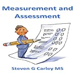 Measurement and Assessment | Steven G Carley
