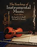 img - for By Richard J. Colwell - Teaching of Instrumental Music: 4th (fourth) Edition book / textbook / text book