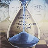 Blue Is the Colour of Time by LOUDEST WHISPER (2014-08-03)