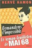 Demandons l'impossible : roman-feuilleton
