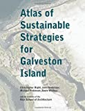 Atlas Of Sustainable Strategies For Galveston Island