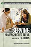 img - for Serving Homeschooled Teens and Their Parents (Libraries Unlimited Professional Guides for Young Adult Librarians Series) by Maureen T. Lerch (2004-05-30) book / textbook / text book