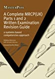 img - for A Complete MRCP (UK) Written Examination Revision Guide: A Systems-Based Competencies Approach (Masterpass) book / textbook / text book