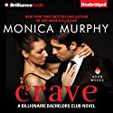 Crave: Billionaire Bachelors Club, Book 1 (       UNABRIDGED) by Monica Murphy Narrated by Justine Eyre, Will Damron