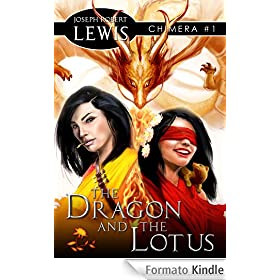 The Dragon and the Lotus (Chimera #1: A Mythic Fantasy)