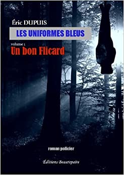 Les Uniformes Bleus - Volume 1 : un Bon Flicard: 9782357671515: Amazon