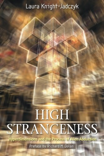 High Strangeness: Hyperdimensions & The Process Of Alien Abduction