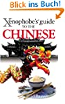 The Xenophobe's Guide to the Chinese...