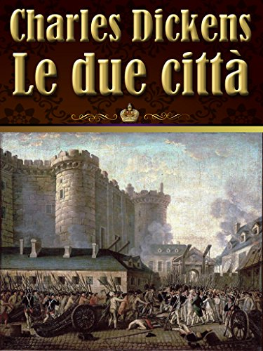 Charles Dickens - Le due città (Italian edition with illustrations)