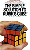 The Simple Solution to Rubik's Cube James G. Nourse