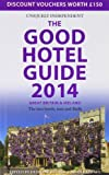 img - for The Good Hotel Guide Great Britain & Ireland 2014 2013: The Best Hotels, Inns, and B&Bs book / textbook / text book