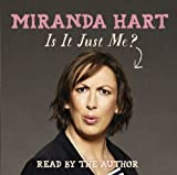 Is it Just Me? by Hart, Miranda (2012) Audio CD