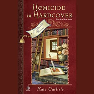 Homicide in Hardcover: A Bibliophile Mystery (       UNABRIDGED) by Kate Carlisle Narrated by Eileen Stevens