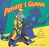 Private I. Guana: The Case of the Missing Chameleon (0811809404) by Laden, Nina