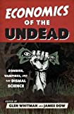 img - for Economics of the Undead: Zombies, Vampires, and the Dismal Science book / textbook / text book