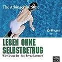 Leben ohne Selbstbetrug Hörbuch von  N.N. Gesprochen von: Heiko Grauel, Gisa Bergmann