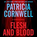 Flesh and Blood: A Scarpetta Novel, Book 22 (       UNABRIDGED) by Patricia Cornwell Narrated by Lorelei King