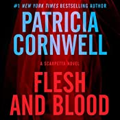 Flesh and Blood: A Scarpetta Novel, Book 22 | Patricia Cornwell