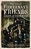 Fisherman's Friends: Sailing at Eight Bells by Port Isaac's Fisherman's Friends (2011) Hardcover Port Isaac's Fisherman's Friends