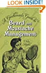 A Gentleman's Guide to Beard and Mous...