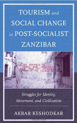 Tourism and Social Change in Post-Socialist Zanzibar: Struggles for Identity, Movement, and Civilization