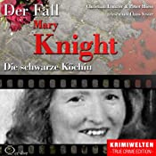 Die schwarze Köchin: Der Fall Katherine Mary Knight | Christian Lunzer, Peter Hiess