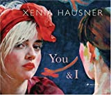img - for Xenia Hausner: You & I by Xenia Hausner (2009-01-01) book / textbook / text book
