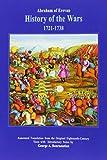 img - for History of the Wars: (1721-1738) (Abraham Erewants'I'S, Patmut'Iwn Paterazmats'N) (Armenian Studies Series) book / textbook / text book