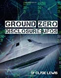 img - for Ground Zero Disclosure: Ufos book / textbook / text book