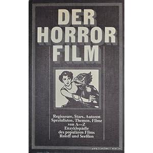 Der Horror-Film: Regisseure, Stars, Autoren, Spezialisten, Themen und Filme von A - Z  (Enzyklopädi