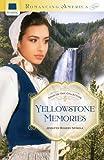 YELLOWSTONE MEMORIES (Romancing America)