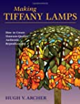 Making Tiffany Lamps: How to Create M...
