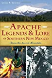 Apache Legends & Lore of Southern New Mexico:: From the Sacred Mountain