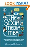 The Social Media MBA: Your Competitive Edge in Social Media Strategy Development and Delivery
