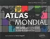 echange, troc  - Atlas mondial 100 cartes pour comprendre le monde d'aujourd'hui