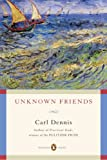 Unknown Friends (Poets, Penguin)