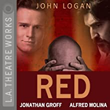 Red  by John Logan Narrated by Jonathan Groff, Alfred Molina