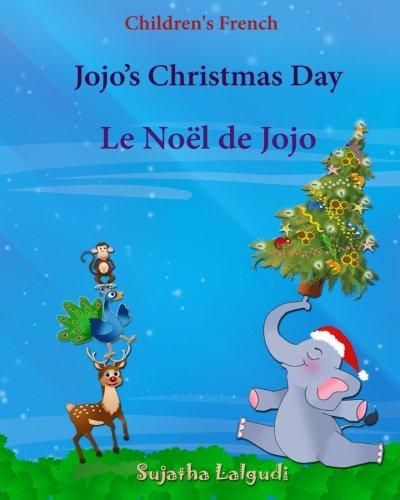Children's French: Jojo's Christmas day. Le Noel de