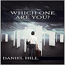 Which One Are You? Audiobook by Daniel Hill Narrated by Jim Curtis