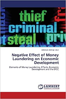 effect of money laundering in world economy To date, the laundering of funds greatly affects the economy of the state and on   the total level of money laundering around the world increased from 285.