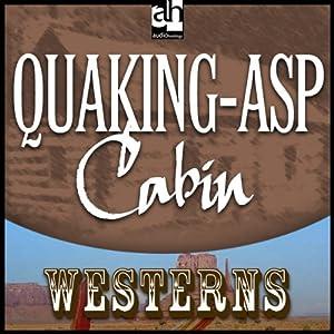Quaking-Asp Cabin | [Zane Grey]
