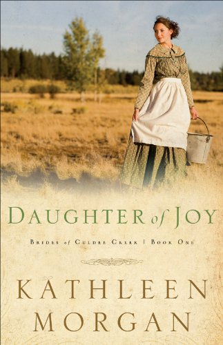 Daughter of Joy (Brides of Culdee Creek Book #1)