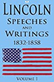 img - for Lincoln: Speeches and Writings: 1832-1858 Volume 1 (Illustrated) book / textbook / text book
