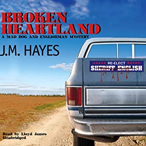 Broken Heartland: A Mad Dog and Englishman Mystery | [J. M. Hayes]