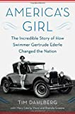 img - for America's Girl: The Incredible Story of How Swimmer Gertrude Ederle Changed the Nation book / textbook / text book