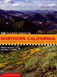 Image of 100 Classic Hikes in Northern California: Sierra Nevada/ Cascade Mountains/ Klamath Mountains/ Coast Range and North Coast/ San Francisco Bay Area