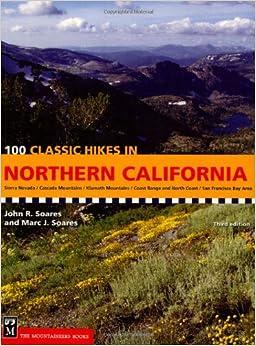 100 Classic Hikes In Northern California John R Soares