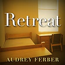 Retreat Audiobook by Audrey Ferber Narrated by Emily Caudwell
